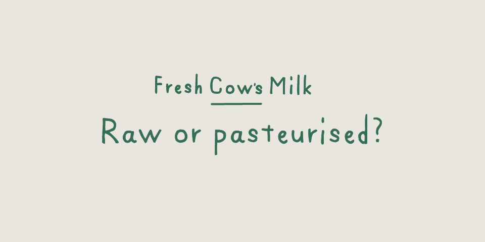 Raw or Pasteurised